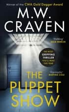 The Puppet Show - Winner of the CWA Gold Dagger Award 2019 ebook by M. W. Craven