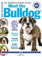 Meet the Bulldog ebook by Dog Fancy Magazine