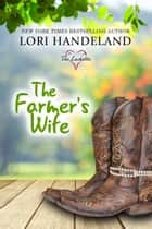 The Farmer's Wife - A Feel Good Family Centered Contemporary Romance ebook by