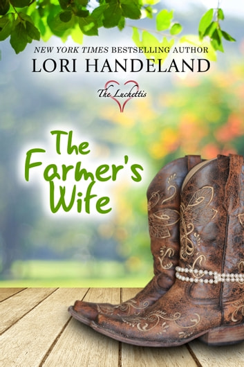 The Farmer's Wife - A Feel Good Family Centered Contemporary Romance ebook by Lori Handeland