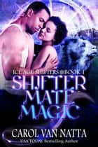Shifter Mate Magic ekitaplar by Carol Van Natta