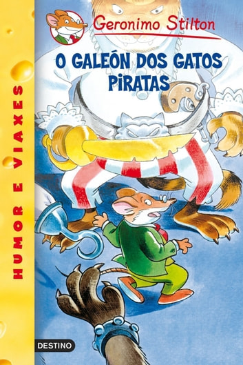 O galeón dos gatos piratas ebook by Geronimo Stilton