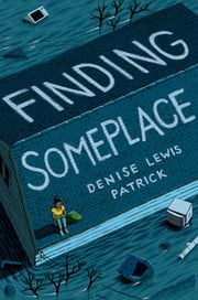 Finding Someplace ebook by Denise Lewis Patrick