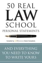 50 Real Law School Personal Statements ebook by jdMission Senior Consultants