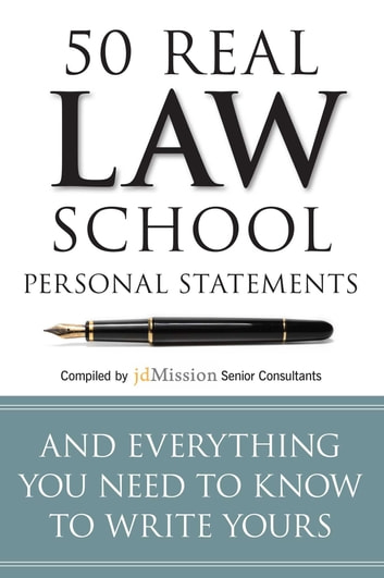 50 Real Law School Personal Statements - And Everything You Need to Know to Write Yours ebook by jdMission Senior Consultants