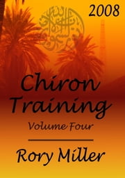 ChironTraining Volume 4: 2008 ebook by Rory Miller