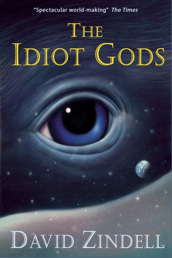 The Idiot Gods ebook by David Zindell