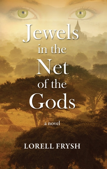 Jewels in the Net of the Gods ebook by Lorell Frysh, PhD.