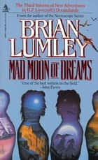 Mad Moon of Dreams ebook by Brian Lumley
