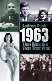 1963 - That Was The Year That Was ebook by Andrew Cook