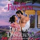Tall, Duke, and Dangerous - A Hazards of Dukes Novel audiobook by Megan Frampton