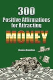 300 Positive Affirmations for Attracting Money