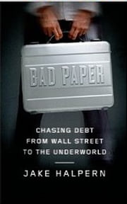 Bad Paper: Chasing Debt from Wall Street to the Underworld ebook by Farrar Straus And Giroux,Jake Halpern