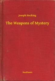 The Weapons of Mystery ebook by Joseph Hocking