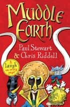 Muddle Earth ebook by Paul Stewart, Chris Riddell