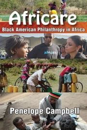 Africare - Black American Philanthropy in Africa ebook by Penelope Campbell