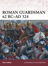 Roman Guardsman 62 BC-AD 324 ebook by Ross Cowan