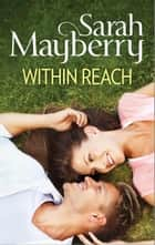 Within Reach ebook by Sarah Mayberry