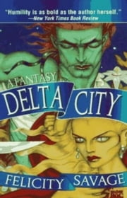 Delta City - A Garden of Salt, #2 ebook by Felicity Savage