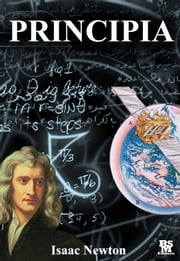 Principia: The Mathematical Principles of Natural Philosophy [Active Content] ebook by Isaac Newton