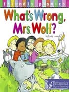 What's Wrong Mrs. Wolf? ebook by C. Leaney, Britannica Digital Learning