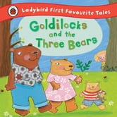 Goldilocks and the Three Bears: Ladybird First Favourite Tales ebook by Nicola Baxter