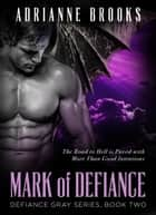 Mark of Defiance - Defiance Gray, #2 ebook by Adrianne Brooks