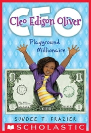 Cleo Edison Oliver, Playground Millionaire ebook by Sundee T. Frazier