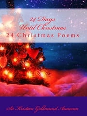 24 Days Until Christmas ebook by Sir Kristian Goldmund Aumann