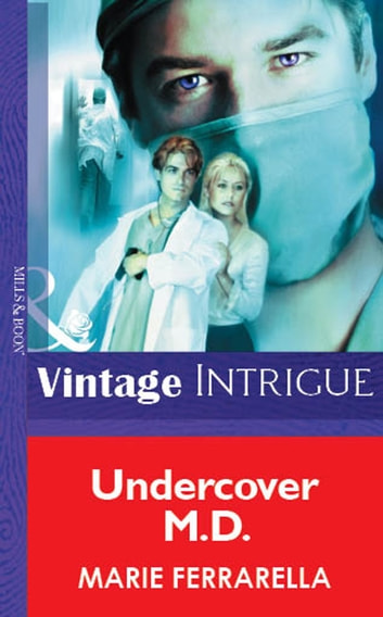 Undercover M.d. (Mills & Boon Vintage Intrigue) 電子書籍 by Marie Ferrarella