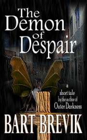 The Demon of Despair ebook by Bart Brevik