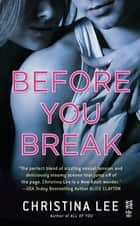 Before You Break ebook by Christina Lee