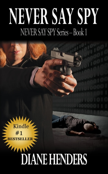 Never Say Spy ebook by Diane Henders