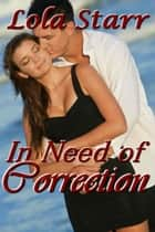 In Need Of Correction ebook by Lola Starr