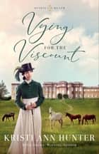 Vying for the Viscount (Hearts on the Heath) ebook by Kristi Ann Hunter