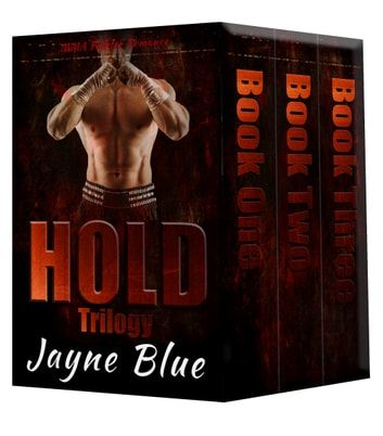 Hold Trilogy Books One, Two, and Three ebook by Jayne Blue