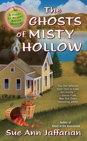 The Ghosts of Misty Hollow - A Ghost of Granny Apples Mystery ebook by Sue Ann Jaffarian