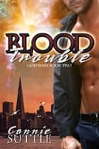 Blood Trouble ebook by Connie Suttle