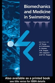 Biomechanics and Medicine in Swimming VII ebook by A.P. Hollander,D. Strass,J. Troup