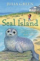 Seal Island ebook by Julia Green
