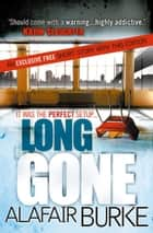 Long Gone ebook by Alafair Burke