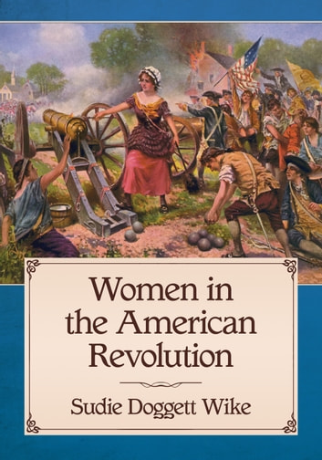 martin wendy women and the american revolution Women and the revolution women participated in women and the revolution by: wendy • essay how the american revolution helped women the.