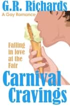 Carnival Cravings: Falling in Love at the Fair ebook by G.R. Richards