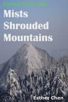Journey Across Asia: Mists Shrouded Mountains ebook by Esther Chen