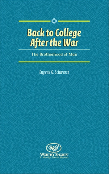 Back to College after the War ebook by Eugene G. Schwartz