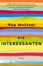 Die Interessanten - Roman ebook by Meg Wolitzer
