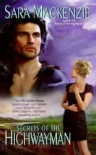 Secrets of the Highwayman ebook by Sara Mackenzie