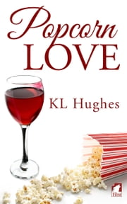 Popcorn Love ebook by KL Hughes