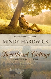 Sweetheart Cottage - A Cranberry Bay Novel ebook by Mindy Hardwick