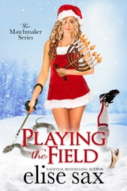Playing the Field (A Humorous Romantic Mystery) ebook by Elise Sax